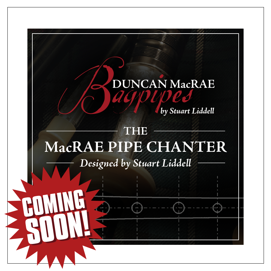MacRae Pipe Chanter by Stuart Liddell